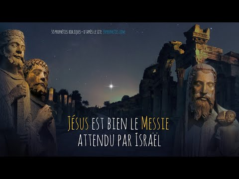 Jésus est bien le Messie attendu par Israël, selon les prophéties bibliques