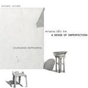 """นิทรรศการ """"ความงาม (มัก) ง่าย"""" (A Sense of Imperfection)"""