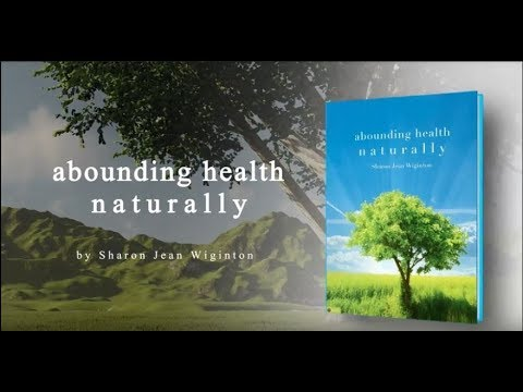 Abounding Health Naturally by Sharon Jean Wiginton Book Trailer