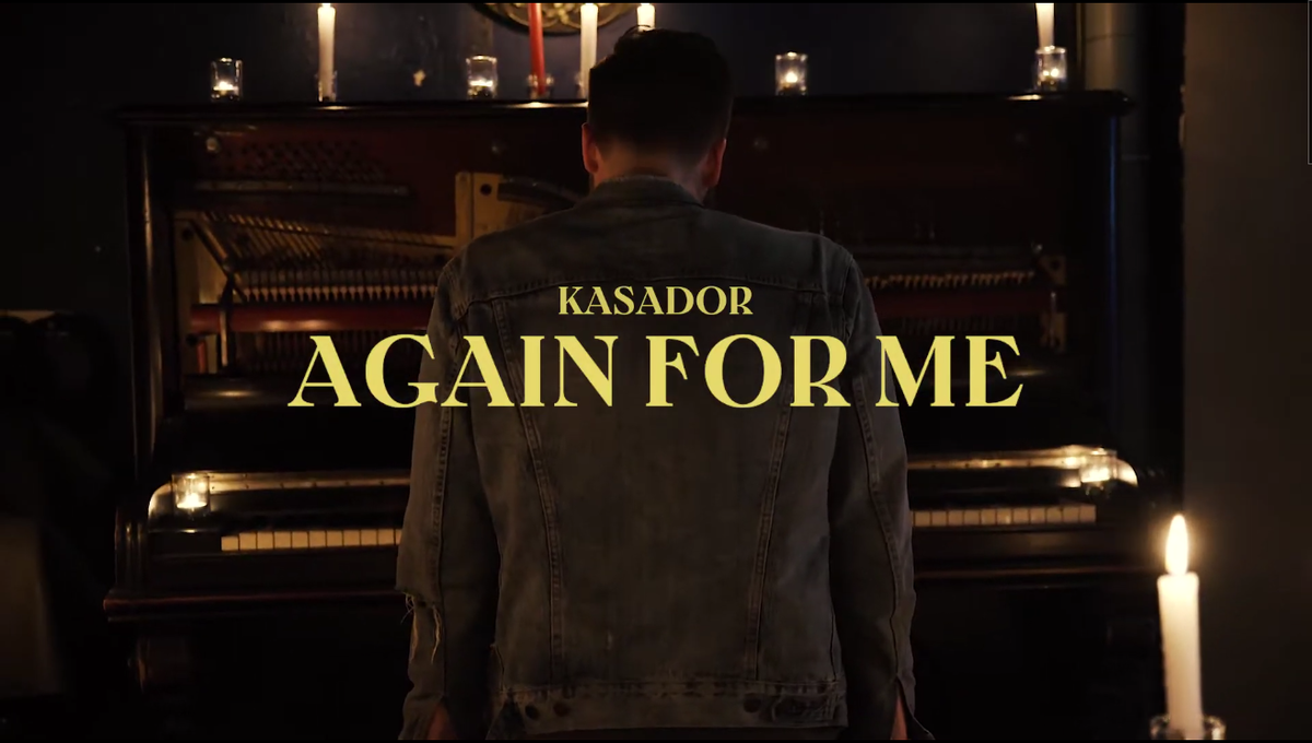 "KASADOR, ""Again For Me"" (VIDEO)"