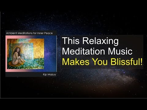 Relaxing Meditation Music that Makes You Blissful |  Soothing Music Transmits inner Peace