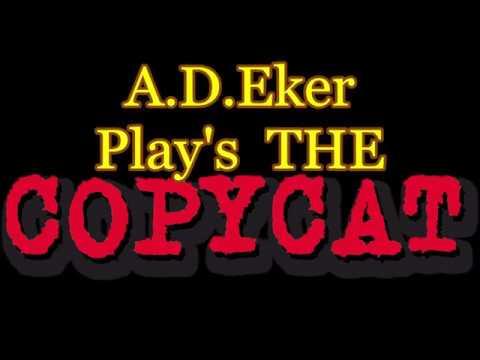 Copycat    A. D. Eker  2019