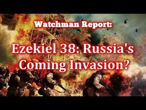 Watchman Report: Ezekiel 38: Russia's Coming Invasion?