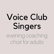 Voice Club Singers, Coaching Choir - Crouch End