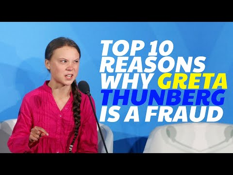 Top 10 Reasons Why Greta Thunberg Is a Fraud
