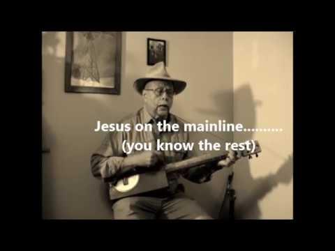 Jesus On The Mainline  ~  Sunday morning Gospel