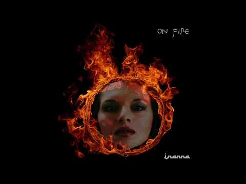 On Fire - Inanna
