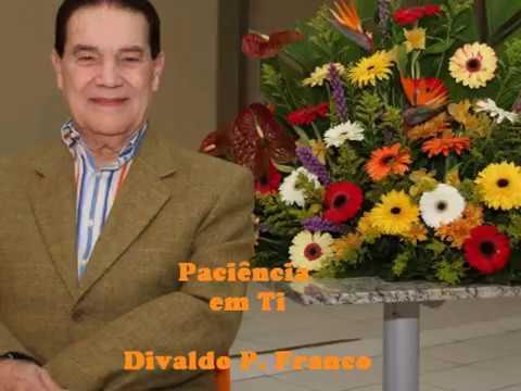 Oração - Paciência em Ti - Divaldo P. Franco
