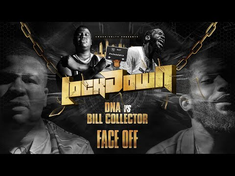 LOCK DOWN FACE OFF: DNA VS BILL_COLLECTOR (10-6-19)