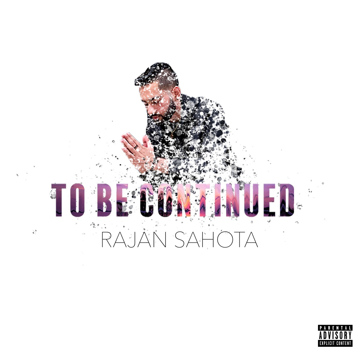 "[NEW MUSIC] RAJAN SAHOTA – ""TO BE CONTINUED""