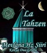La Tahzen Mevlana Şiiri