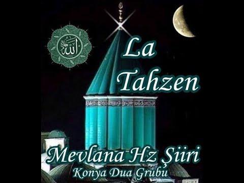 Lâ Tahzen !.. Üzülme !..   لاَ تَحْزَنْ   Hz Mevlana Celaleddini Rumi