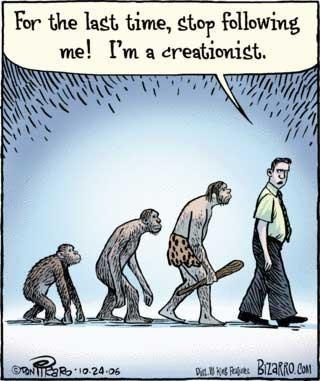"An ""Ascent of Man"" sequence of an ape, a taller primate, a caveman with club and loincloth, and a modern man in shirt and tie angrily telling the others, ""For the last time, stop following me! I'm a creationist."""