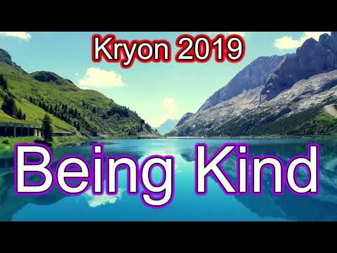 Kryon 2019 - Choose BEING KIND over being Right