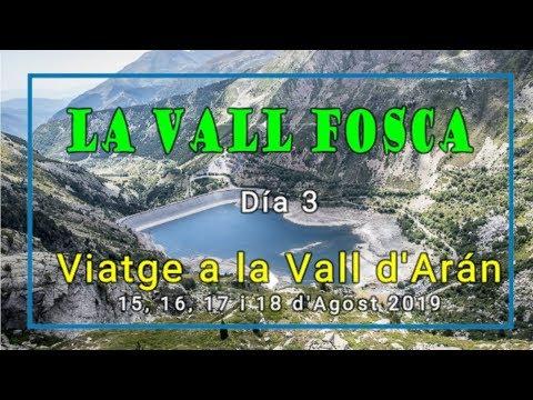 VALL D'ARAN 2019 - Día 3 - LA VALL FOSCA