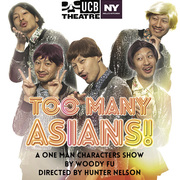 TOO MANY ASIANS! A ONE MAN CHARACTERS SHOW BY WOODY FU