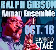 """Big"" RALPH GIBSON Atman Ensemble @ The World STAGE Fri., Oct. 18th 9PM ~"