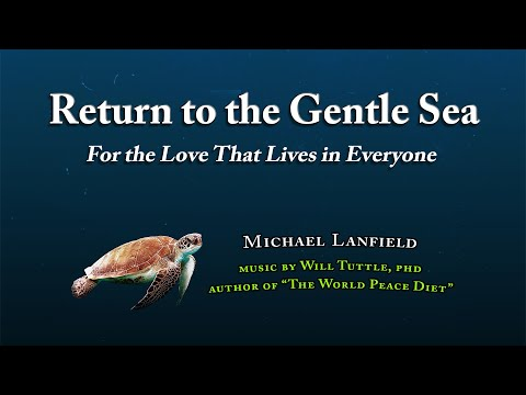 Return to the Gentle Sea by Michael Lanfield with Music by Dr. Will Tuttle, PhD (Full Audiobook)