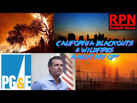 Red Pill News - CA Blackout & Fires A Military OP?