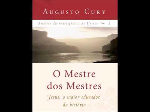 Audio livro: O Mestre dos Mestres Análise da Inteligência de Cristo - Augusto Cury