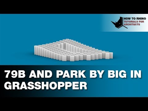 Modeling 79B and Park by BIG in Grasshopper