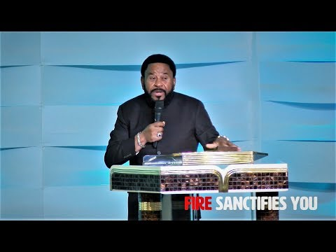 Fire Sanctifies! Everybody, come into knowledge of Truth. - Bishop MB Jefferson
