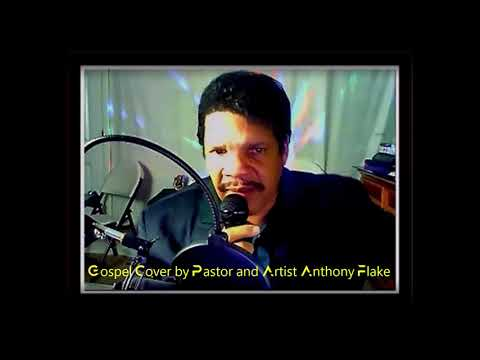 Gospel Cover by Pastor and Artist Anthony Flake Live Singing