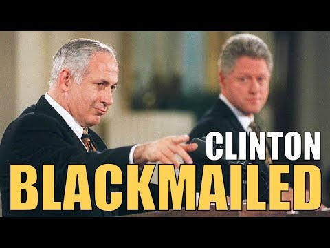 How Israel Blackmailed Bill Clinton with Sex Tapes