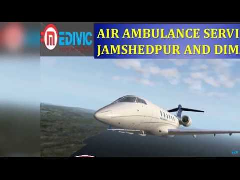 Avail Super Advanced Air Ambulance Services in Jamshedpur and Dimapur by Medivic