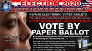 ELECTION 2020, DEMOCRATS ATTAMPTING A MAJOR VOTER FRAUD NATION WIDE WITH NEW ELECTRONIC VOTER TABLETS. STOP VOTER FRAUD, VOTE BY PAPER BALLOT