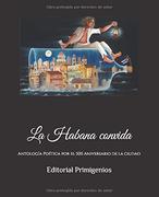 Presentación de la antología La Habana convida, por el 500 Aniversario de la ciudad
