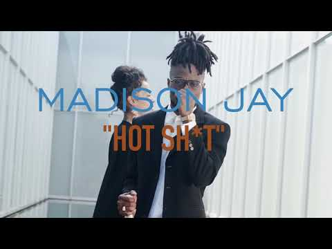 Madison Jay - Hot Shit - Directed by KD Vizuals