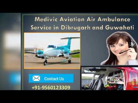 Now Book Excellent Life Care Air Ambulance Service Dibrugarh and Guwahati by Medivic
