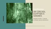 Un cercueil égyptien à Soignies