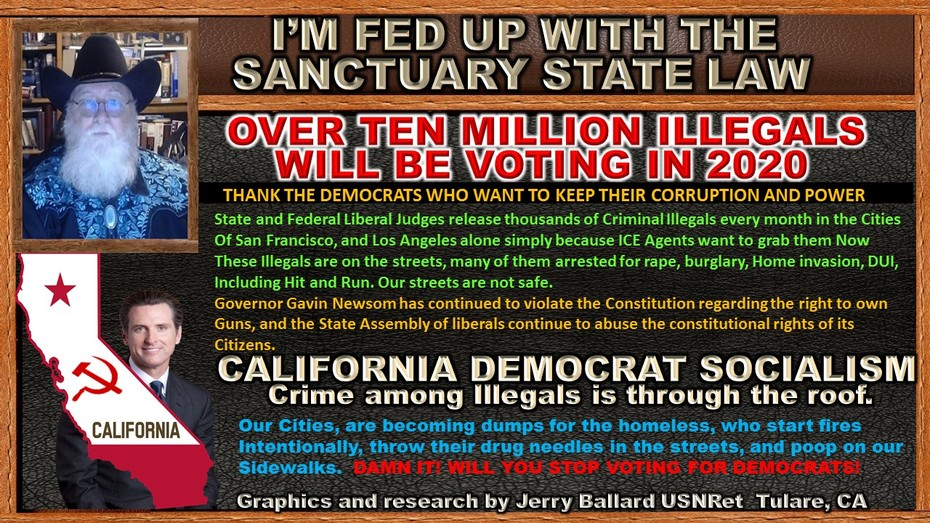 I'M FED UP WITH CALIFORNIA SANCTUARY STATE LAWS