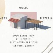 """นิทรรศการ """"Music Mass Material"""""""