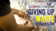 GIVING UP WASTE - #GIVINGTUESDAY