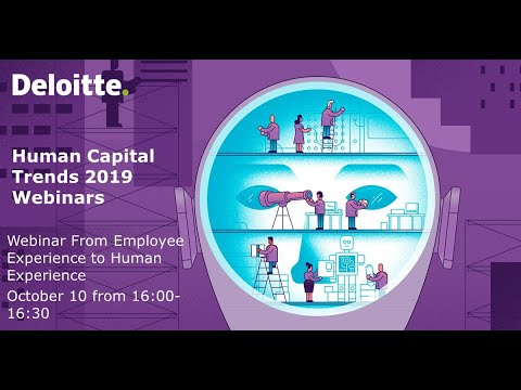 Human Capital Trends webinar: From Employee Experience to Human Experience