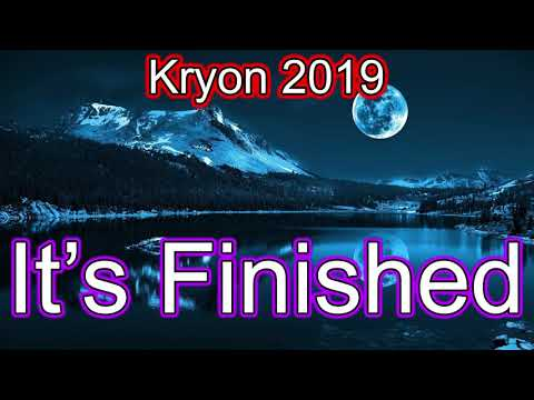 Kryon 2019 November - It's Finish