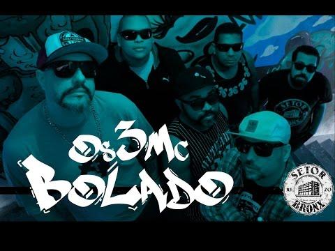 Os 3Mc BOLADO - Setor Bronx ft. Dudu de Morro Agudo (CLIPE OFICIAL)