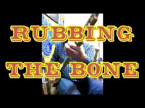 Rubbing the Bone     A D Eker 2019