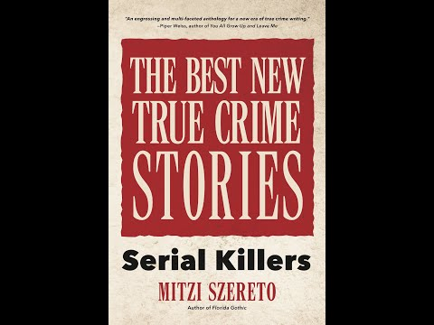 The Best New True Crime Stories: Serial Killers by Mitzi Szereto