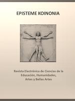 Episteme Koinonía. Revista Electrónica de Ciencias de la Educación, Humanidades, Artes y Bellas Artes