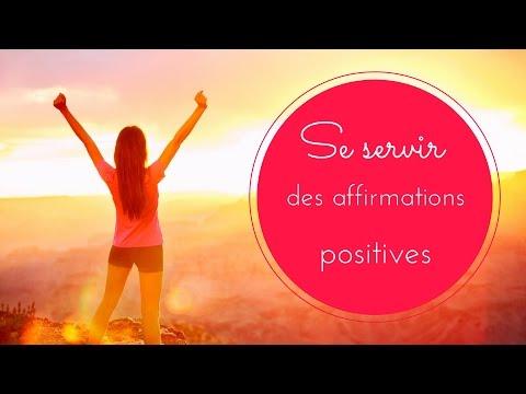 Comment se servir des affirmations positives