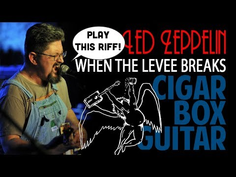 "How to Play ""When the Levee Breaks"" on Cigar Box Guitar"