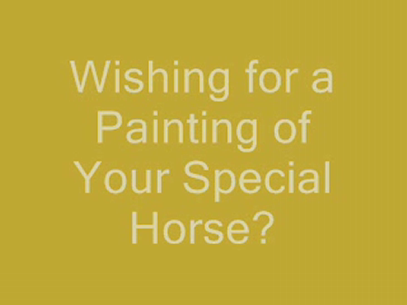 Wishing for a Painting of Your Special Horse?