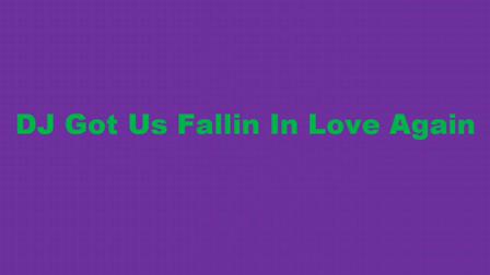 Dj got us falling in love again