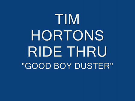 Duster Does a Tim Hortons Ride Thru!