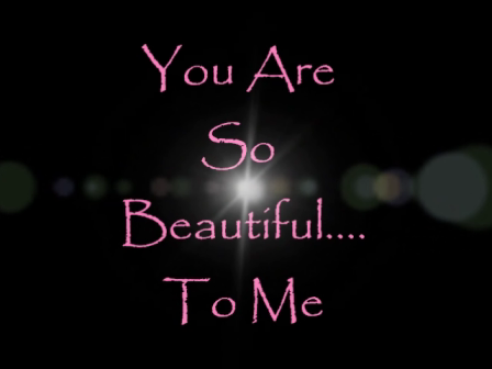 You Are So Beautiful...To Me