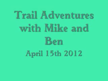 Trail Ride April 15th 2012 Mike and Ben